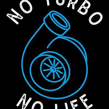 No Turbo No Life by melvtec