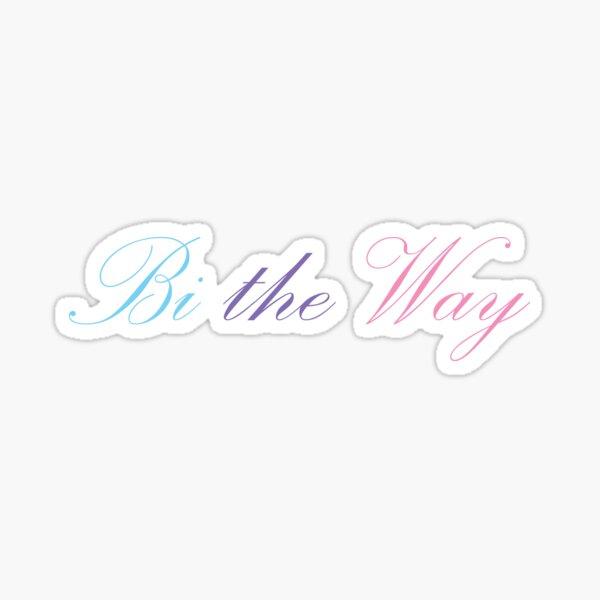 Bi the way Sticker