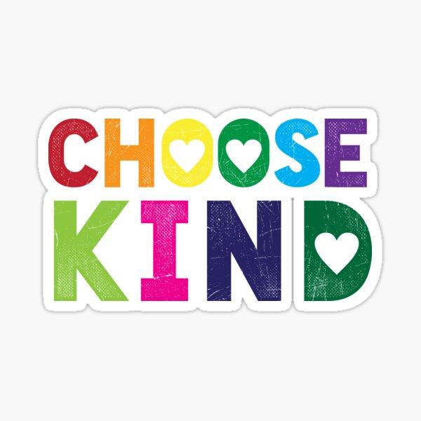 Choose Kind T Shirt - Anti-Bullying - Heart T-Shirt - Rainbow Sticker