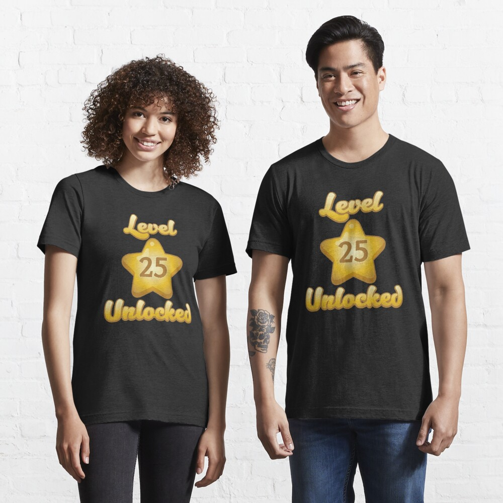Level 25 Unlocked - Funny Gaming Quote Gift Essential T-Shirt