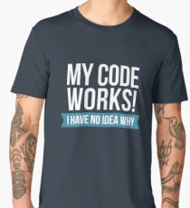My code works I have no idea why  Men's Premium T-Shirt