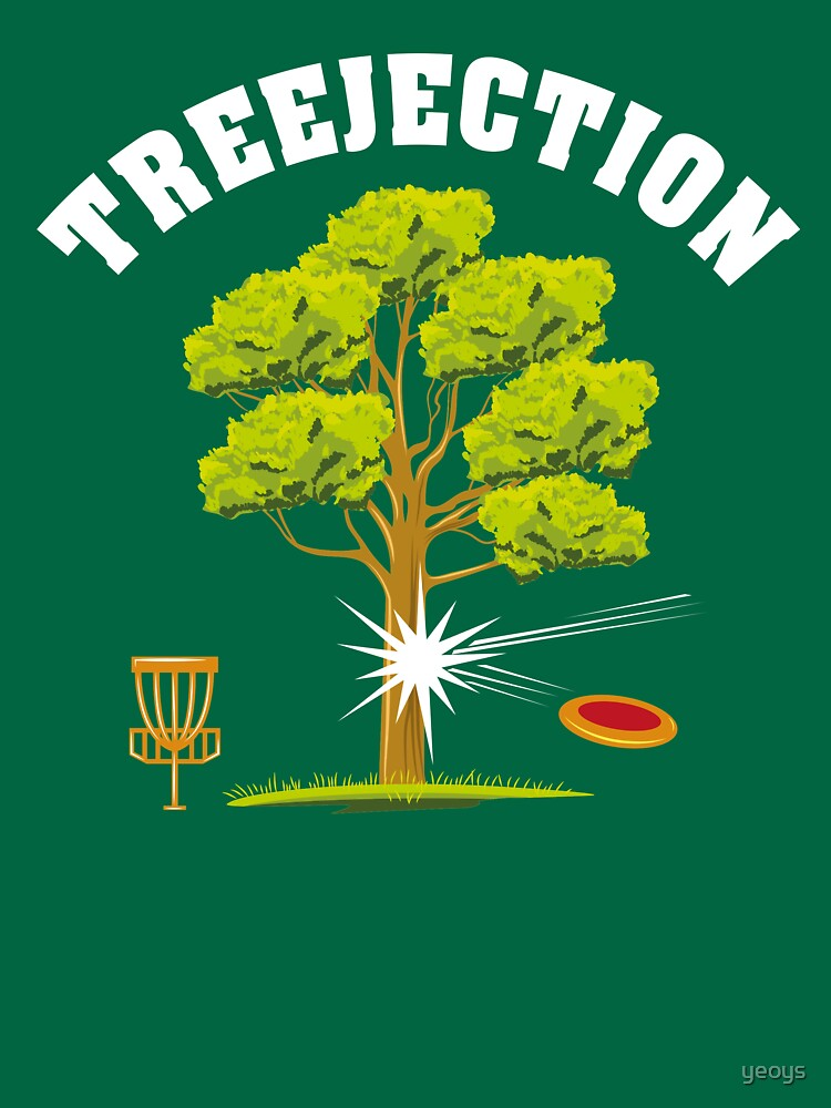 Treejection - Funny Disc Golf Quotes Gift by yeoys