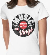 Music Sounds Better On Vinyl Women's Fitted T-Shirt