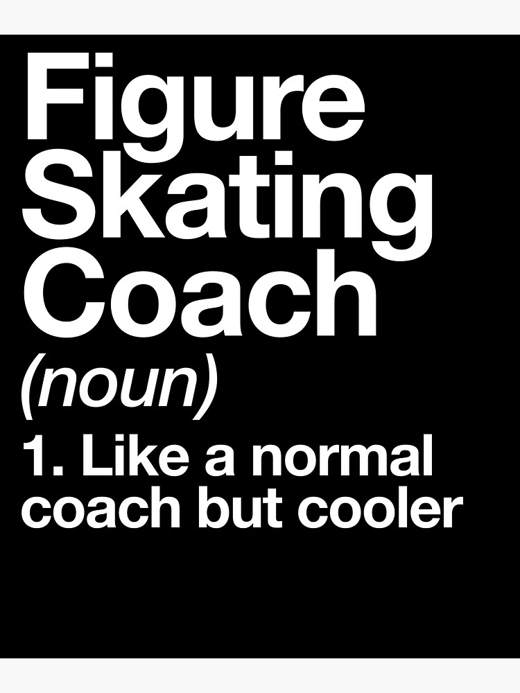 Figure Skating Coach Funny Definition Trainer Gift Design by yesqueen