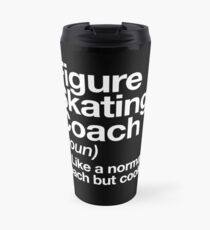 Figure Skating Coach Funny Definition Trainer Gift Design Travel Mug