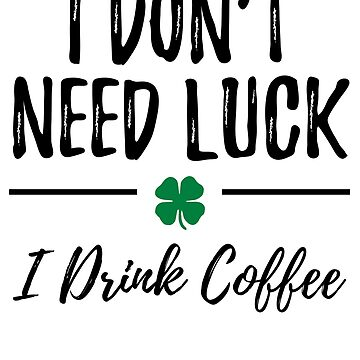 St Patrick's Day for Coffee Lovers by activepassion