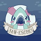 JAWE-SOME! by bytesizetreas