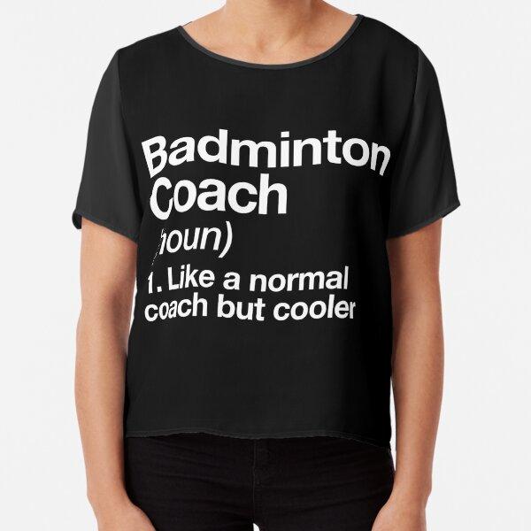 Badminton Coach Funny Definition Trainer Gift Design Chiffon Top