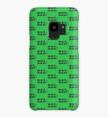 Wait... What? - Stoner Quotes Case/Skin for Samsung Galaxy