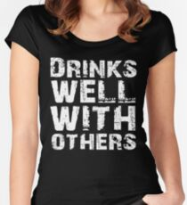 Drinks well with others Women's Fitted Scoop T-Shirt
