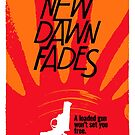New Dawn Fades by butcherbilly
