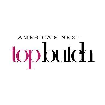America's Next Top Butch by glitchcraft