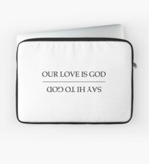 Our Love Is God / Say Hi To God - HEATHERS Laptop Sleeve