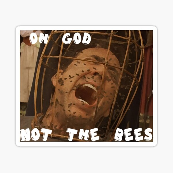 OH GOD NOT THE BEES Sticker