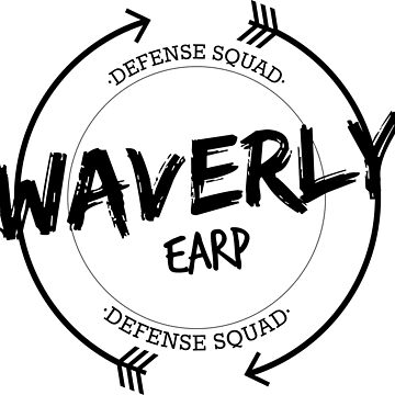 WAVERLY EARP DEFENSE SQUAD by localfandoms
