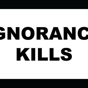 Ignorance Kills by Not-so-Alien