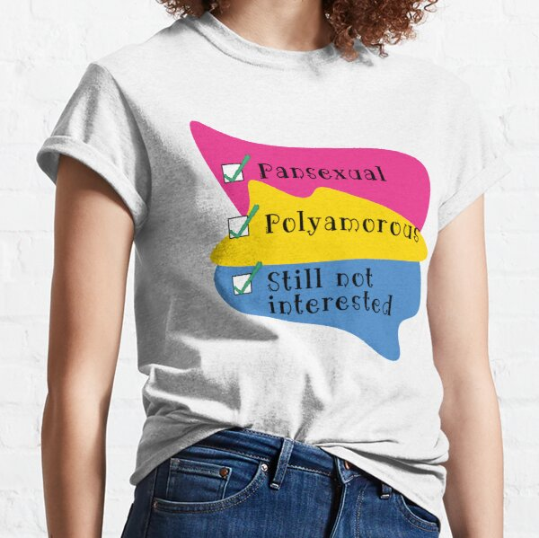 Pan, Polyam, And Still Not Interested Pan Flag Colours Classic T-Shirt