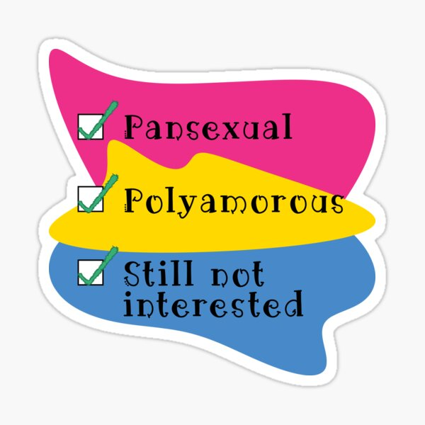 Pan, Polyam, And Still Not Interested Pan Flag Colours Sticker