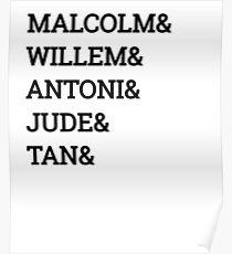 Malcolm& Willem & ANTONI Poster