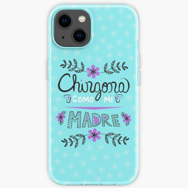 Chingona Como Mi Madre Blue iPhone Soft Case