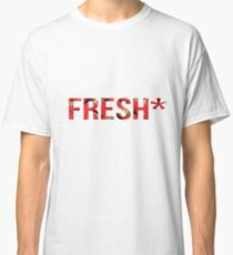 Fresh* Classic T-Shirt