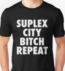 Suplex City Bitch Repeat T-Shirt