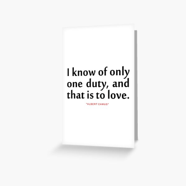 """I know of only...""""Albert Camus"""" Inspirational Quote Greeting Card"""