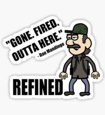 Gone. Fired. Outta here. Sticker