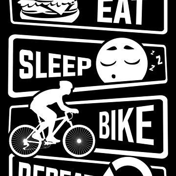 Eat Sleep Bike Repeat - Bicycle Road Bike Cycling by anziehend