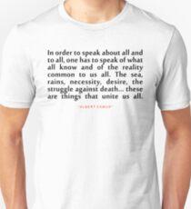 """In order to speak...""""Albert Camus"""" Inspirational Quote Unisex T-Shirt"""