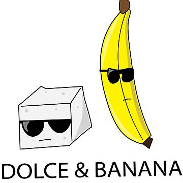 Dolce and Banana High End Fashion Badasses by charliegdesign