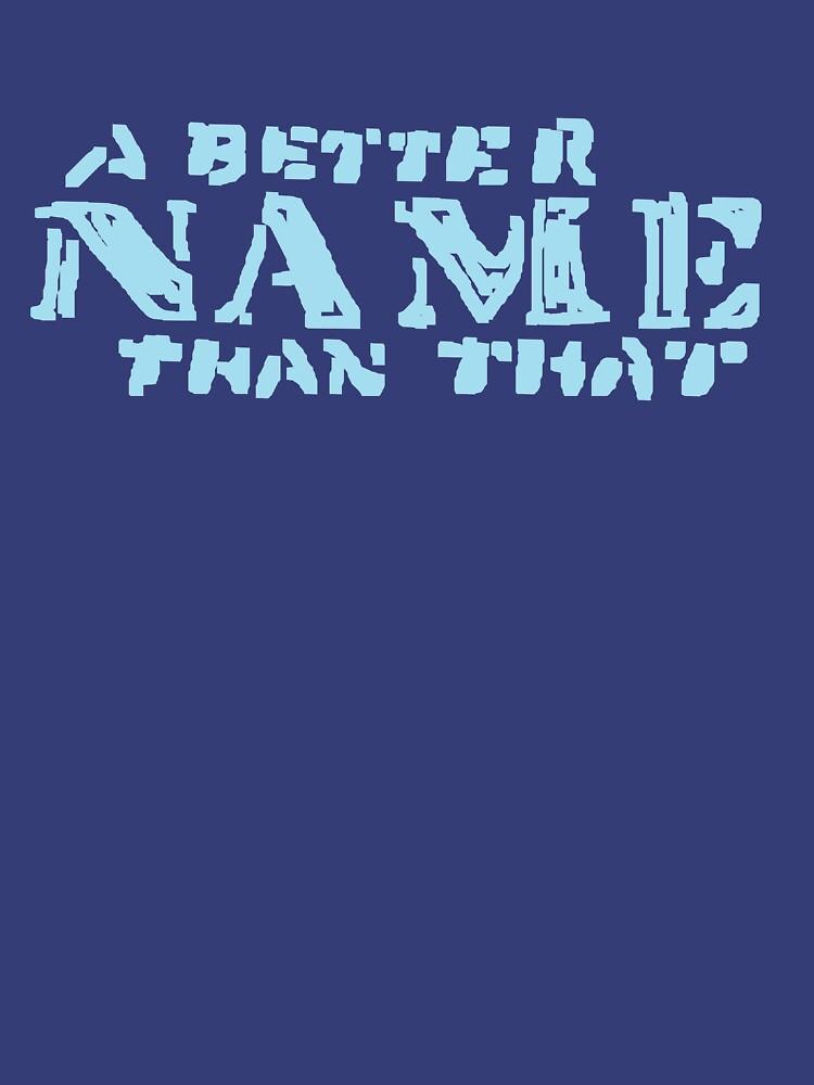 A Better Name Than That (podium logo) by jacknjellify