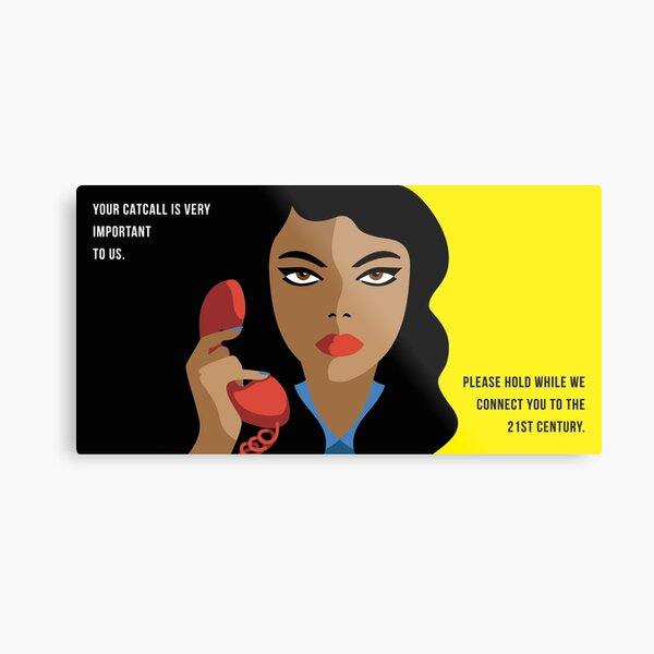 Your Catcall is Very Important to Us (Yellow and Black) Metal Print