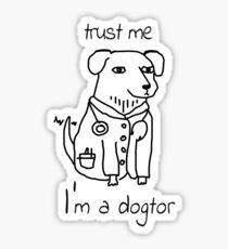 Trust Me I'm A Dogtor Funny Design Art Humor T-Shirt Sticker