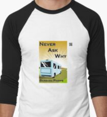 Never Ask Why by Barbara Phipps Men's Baseball ¾ T-Shirt