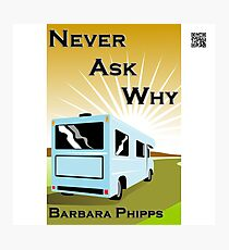 Never Ask Why by Barbara Phipps Photographic Print