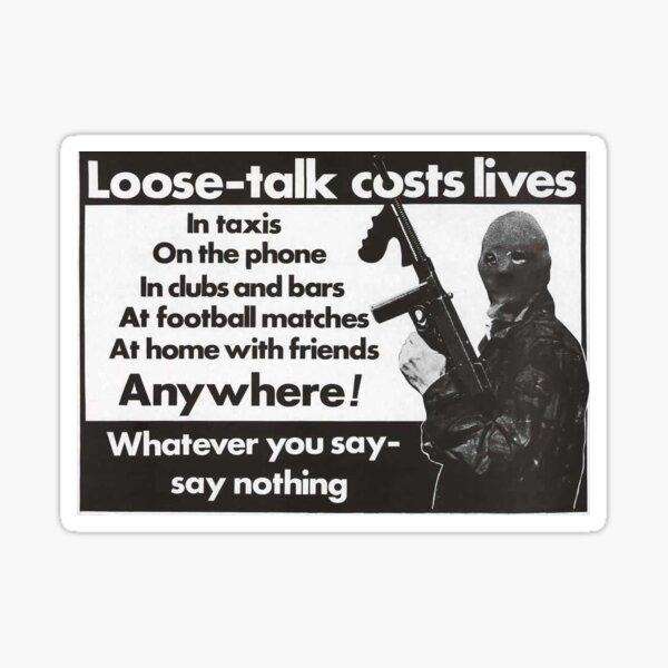 Loose talk costs lives, IRA Sticker
