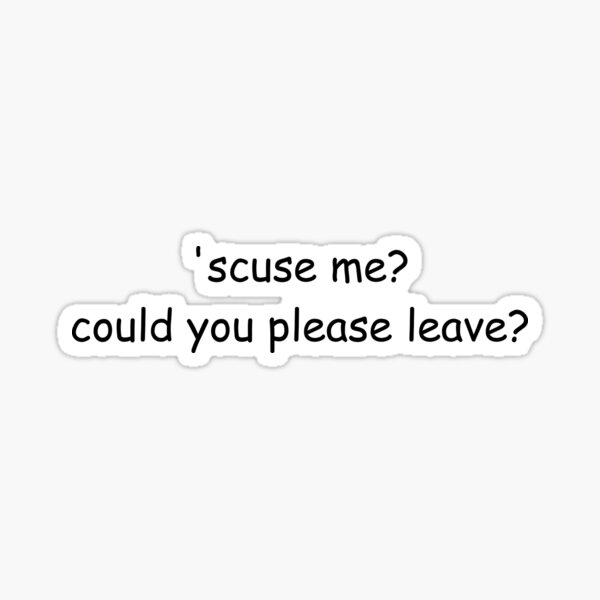 twenty one pilots - 'scuse me? could you please leave? Sticker