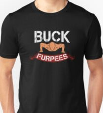 Buck Furpees Unisex T-Shirt