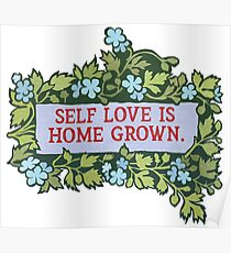 Self Love Is Home Grown Poster