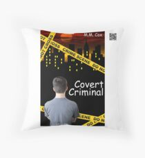 Covert Criminal by M.M. Cox Throw Pillow