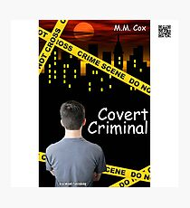 Covert Criminal by M.M. Cox Photographic Print