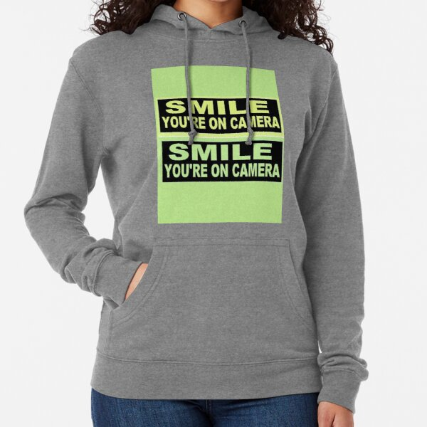 Smile, Your are on camera Lightweight Hoodie