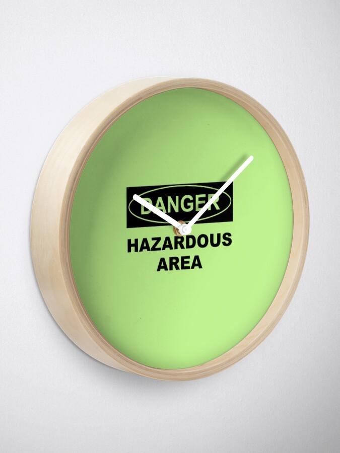 Alternate view of Danger, Hazardous Ares Clock