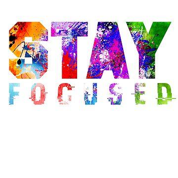 Stay Focused by muhdzahid