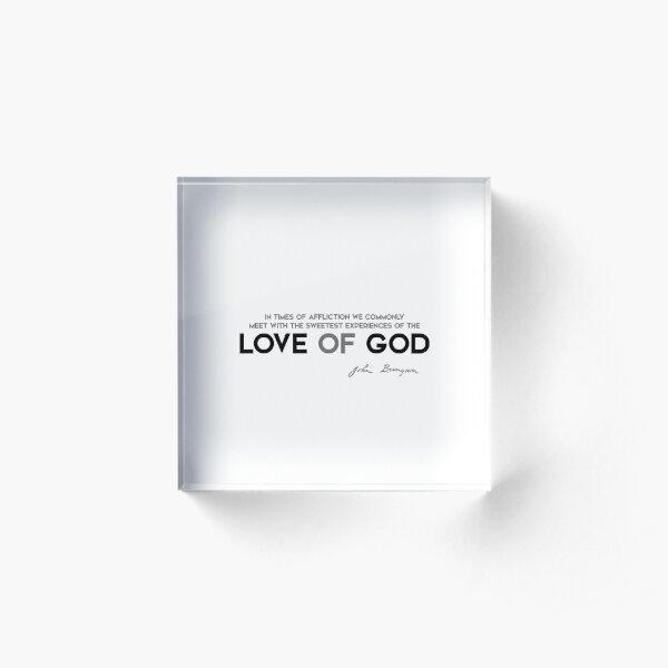 times of affliction, love of god - john bunyan Acrylic Block
