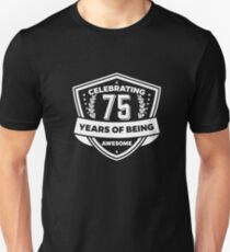 de2d2ade Celebrating 75 years - 75th Birthday Gift T-Shirt Unisex T-Shirt