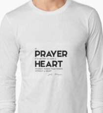 prayer, heart without words - john bunyan Long Sleeve T-Shirt