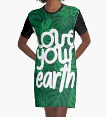 Love your Earth Graphic T-Shirt Dress