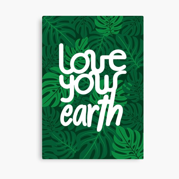 Love your Earth Canvas Print